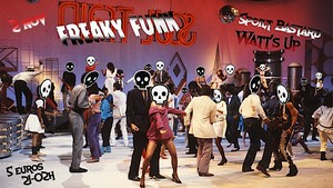 FreaKy FunK ! Avec DJ Spoilt Bastard + DJ Watt's Up