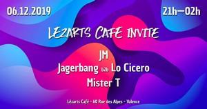 Lézarts Café Invite JM + Jagerbang B2B Lo Cicero + Mister T