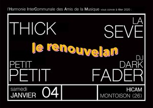 Le Renouvelan avec Thick + La Sève + Petit Petit + DJ Dark Fader