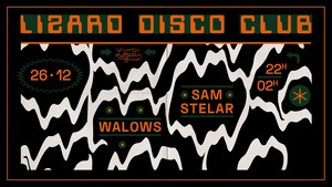 Lizard Disco Club Walows & Sam Stelar