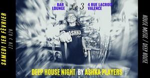 Deep House Night avec Mix by Ashka Players