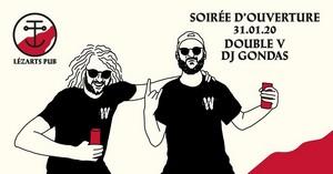Soirée d'Ouverture du Lézarts Pub avec Double V + DJ Gondas