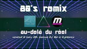 80's Remix 'Au-delà du Réel' avec DJ Manouk