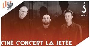 Ciné Concert avec La Jetée (Chapelier Fou) + Le Carreau