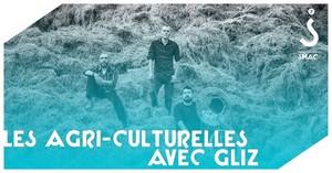 Les Agri-Culturelles avec Gliz (Rock)