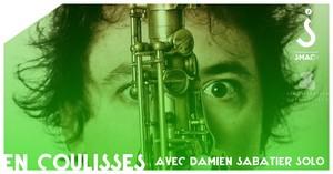 En Coulisses avec... Damien Sabatier solo