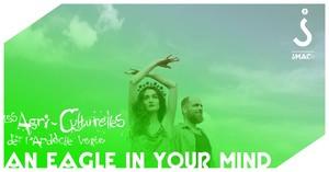 Les Agri-Culturelles avec An Eagle in Your Mind